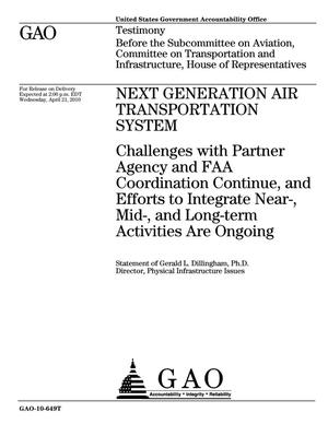 Primary view of object titled 'Next Generation Air Transportation System: Challenges with Partner Agency and FAA Coordination Continue, and Efforts to Integrate Near-, Mid-, and Long-term Activities Are Ongoing'.