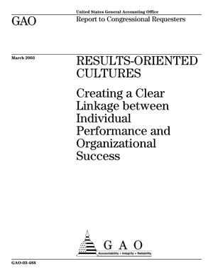 Primary view of object titled 'Results-Oriented Cultures: Creating a Clear Linkage between Individual Performance and Organizational Success'.