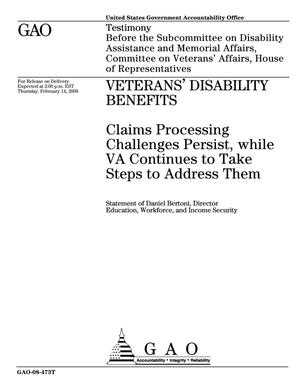 Primary view of object titled 'Veterans' Disability Benefits: Claims Processing Challenges Persist, while VA Continues to Take Steps to Address Them'.