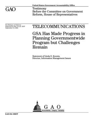 Primary view of object titled 'Telecommunications: GSA Has Made Progress in Planning Governmentwide Program but Challenges Remain'.