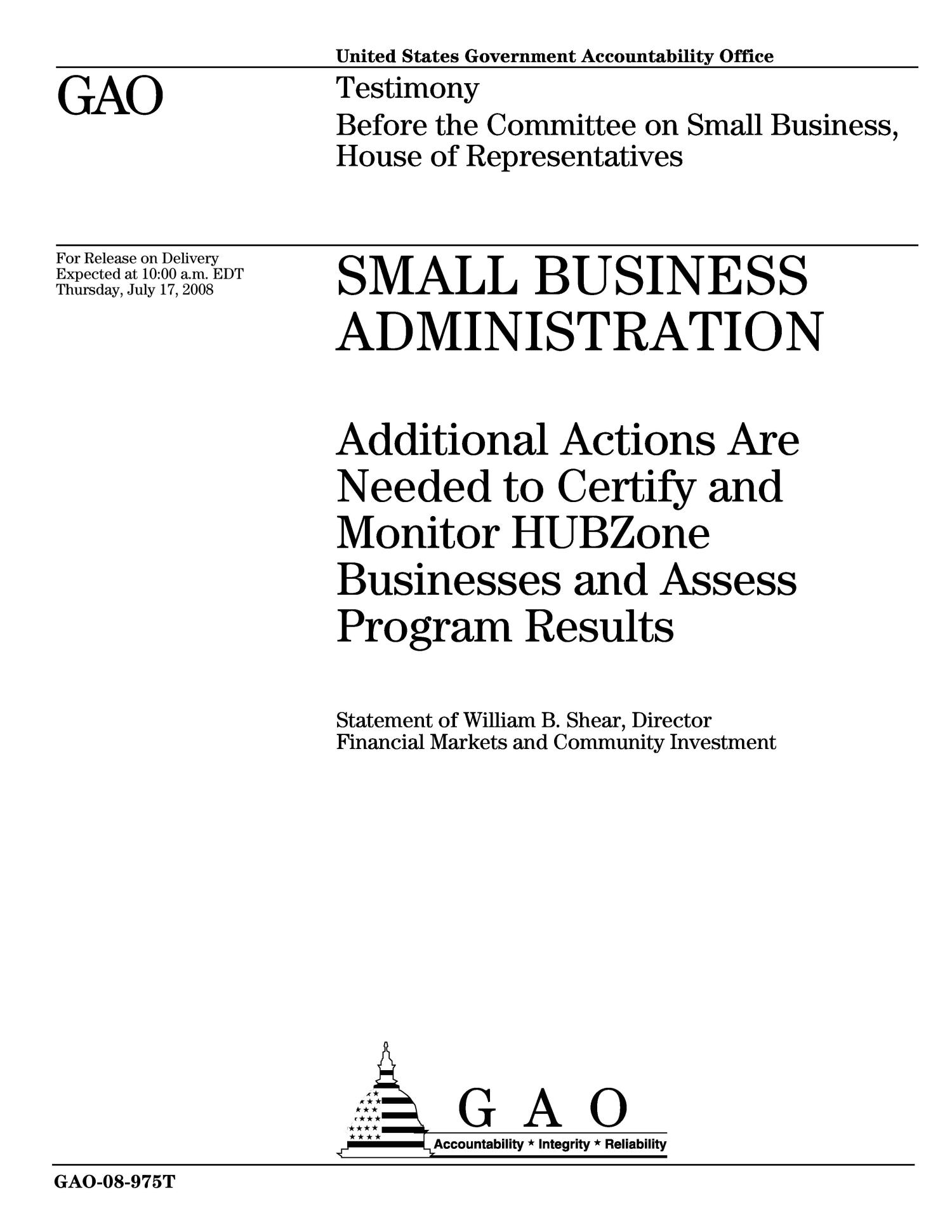 Small Business Administration: Additional Actions Are Needed to Certify and Monitor HUBZone Businesses and Assess Program Results                                                                                                      [Sequence #]: 1 of 23