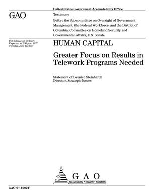 Primary view of object titled 'Human Capital: Greater Focus on Results in Telework Programs Needed'.