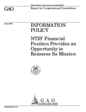 Primary view of object titled 'Information Policy: NTIS' Financial Position Provides an Opportunity to Reassess Its Mission'.