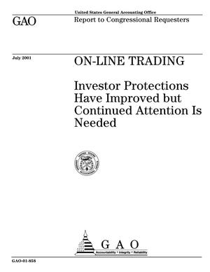 Primary view of object titled 'On-Line Trading: Investor Protections Have Improved but Continued Attention Is Needed'.