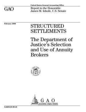 Primary view of object titled 'Structured Settlements: The Department of Justice's Selection and Use of Annuity Brokers'.