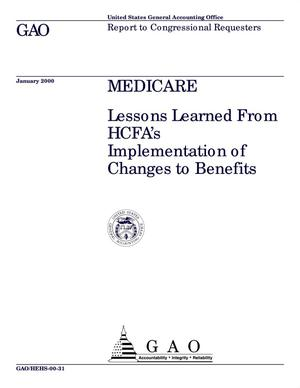 Primary view of object titled 'Medicare: Lessons Learned From HCFA's Implementation of Changes to Benefits'.