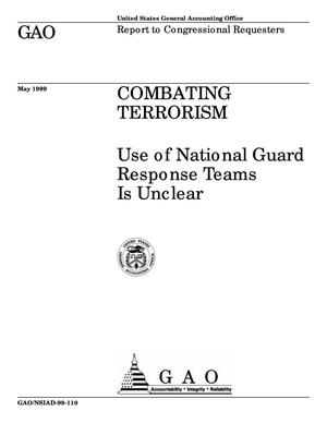 Primary view of object titled 'Combating Terrorism: Use of National Guard Response Teams Is Unclear'.