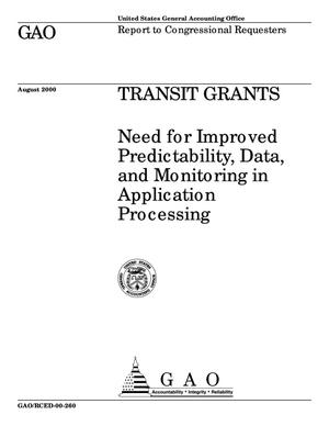 Primary view of object titled 'Transit Grants: Need for Improved Predictability, Data, and Monitoring in Application Processing'.