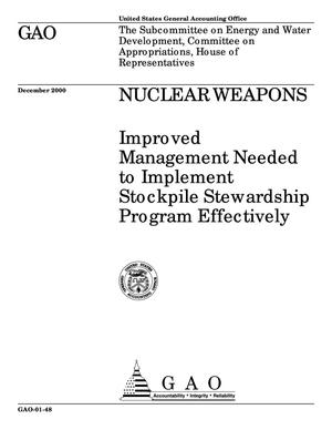 Primary view of object titled 'Nuclear Weapons: Improved Management Needed to Implement Stockpile Stewardship Program Effectively'.