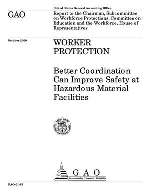 Primary view of object titled 'Worker Protection: Better Coordination Can Improve Safety at Hazardous Material Facilities'.