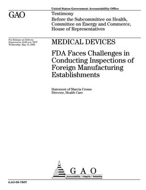 Primary view of object titled 'Medical Devices: FDA Faces Challenges in Conducting Inspections of Foreign Manufacturing Establishments'.