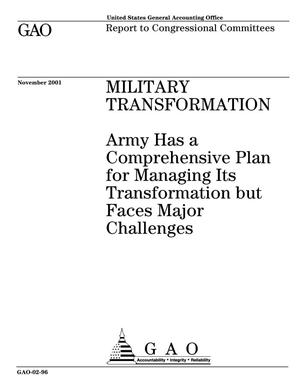 Primary view of object titled 'Military Transformation: Army Has a Comprehensive Plan for Managing Its Transformation but Faces Major Challenges'.