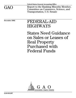 Primary view of object titled 'Federal-Aid Highways: States Need Guidance on Sales or Leases of Real Property Purchased with Federal Funds'.
