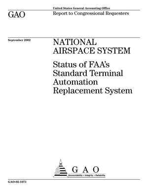 Primary view of object titled 'National Airspace System: Status of FAA's Standard Terminal Automation Replacement System'.