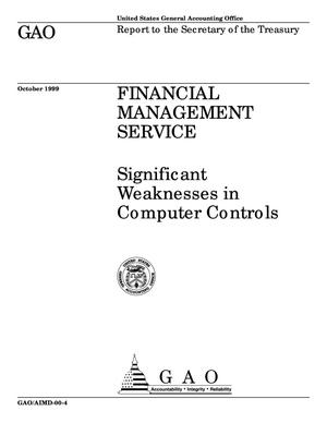 Primary view of object titled 'Financial Management Service: Significant Weaknesses in Computer Controls'.