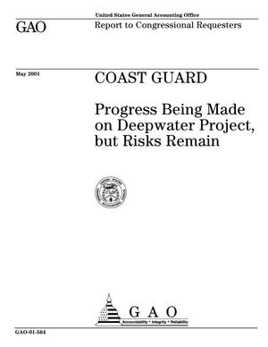 Primary view of object titled 'Coast Guard: Progress Being Made on Deepwater Project, but Risks Remain'.