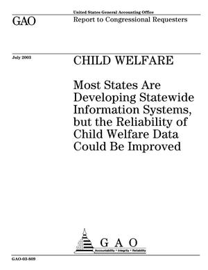 Primary view of object titled 'Child Welfare: Most States Are Developing Statewide Information Systems, but the Reliability of Child Welfare Data Could Be Improved'.