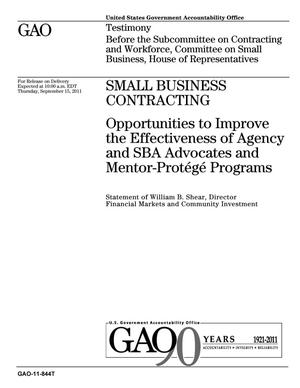 Primary view of object titled 'Small Business Contracting: Opportunities to Improve the Effectiveness of Agency and SBA Advocates and Mentor-Protege Programs'.