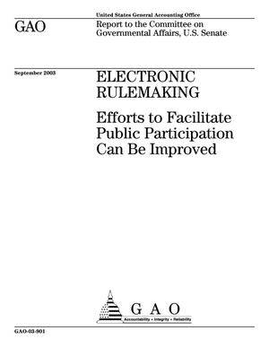 Primary view of object titled 'Electronic Rulemaking: Efforts to Facilitate Public Participation Can Be Improved'.