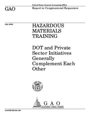 Primary view of object titled 'Hazardous Materials Training: DOT and Private Sector Initiatives Generally Complement Each Other'.