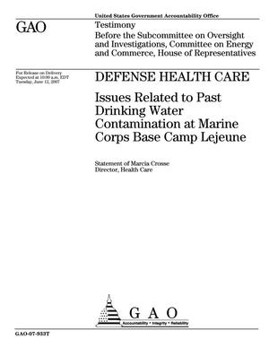 Primary view of object titled 'Defense Health Care: Issues Related to Past Drinking Water Contamination at Marine Corps Base Camp Lejeune'.