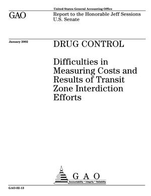 Primary view of object titled 'Drug Control: Difficulties in Measuring Costs and Results of Transit Zone Interdiction Efforts'.