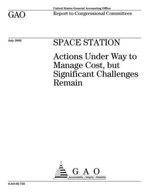 Primary view of object titled 'Space Station: Actions Under Way to Manage Cost, but Significant Challenges Remain'.