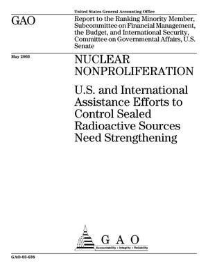 Primary view of object titled 'Nuclear Nonproliferation: U.S. and International Assistance Efforts to Control Sealed Radioactive Sources Need Strengthening'.