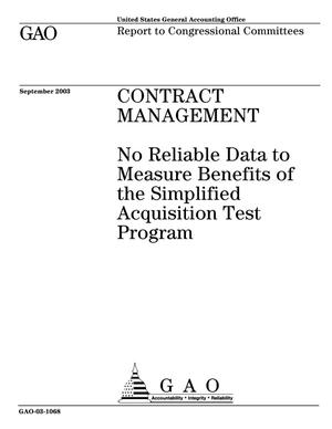 Primary view of object titled 'Contract Management: No Reliable Data to Measure Benefits of the Simplified Acquisition Test Program'.