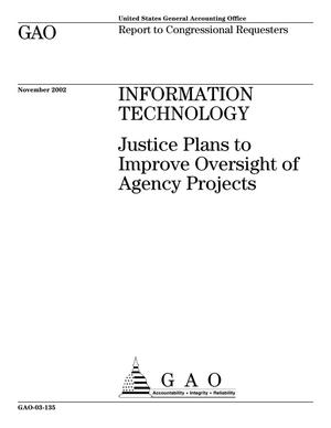 Primary view of object titled 'Information Technology: Justice Plans to Improve Oversight of Agency Projects'.