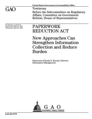 Primary view of object titled 'Paperwork Reduction Act: New Approaches Can Strengthen Information Collection and Reduce Burden'.
