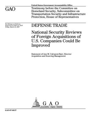 Primary view of object titled 'Defense Trade: National Security Reviews of Foreign Acquisitions of U.S. Companies Could Be Improved'.