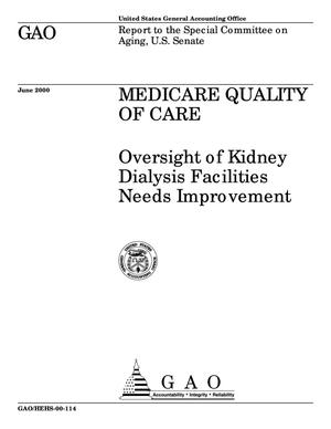 Primary view of object titled 'Medicare Quality of Care: Oversight of Kidney Dialysis Facilities Needs Improvement'.
