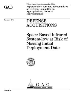 Primary view of object titled 'Defense Acquisitions: Space-Based Infrared System-low at Risk of Missing Initial Deployment Date'.
