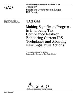 Primary view of object titled 'Tax Gap: Making Significant Progress in Improving Tax Compliance Rests on Enhancing Current IRS Techniques and Adopting New Legislative Actions'.