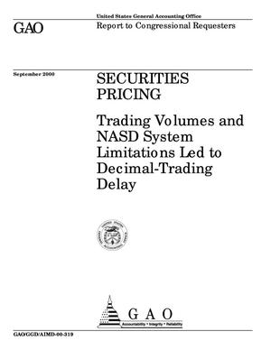 Primary view of object titled 'Securities Pricing: Trading Volumes and NASD System Limitations Led to Decimal-Trading Delay'.
