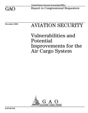Primary view of object titled 'Aviation Security: Vulnerabilities and Potential Improvements for the Air Cargo System'.