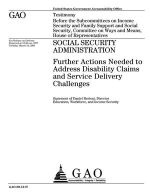 Primary view of object titled 'Social Security Administration: Further Actions Needed to Address Disability Claims and Service Delivery Challenges'.