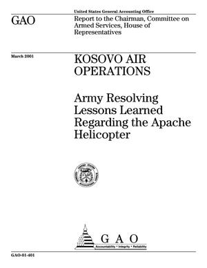 Primary view of object titled 'Kosovo Air Operations: Army Resolving Lessons Learned Regarding the Apache Helicopter'.