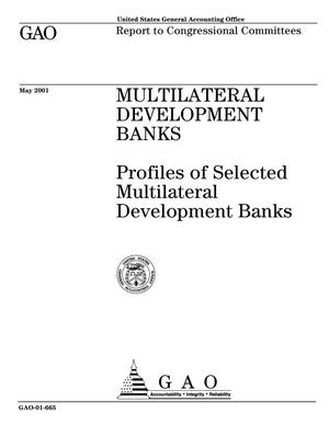 Primary view of object titled 'Multilateral Development Banks: Profiles of Selected Multilateral Development Banks'.