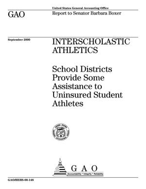 Primary view of object titled 'Interscholastic Athletics: School Districts Provide Some Assistance to Uninsured Student Athletes'.