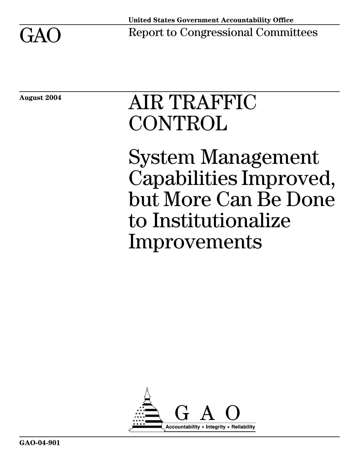 Air Traffic Control: System Management Capabilities Improved, but More Can Be Done to Institutionalize Improvements                                                                                                      [Sequence #]: 1 of 194