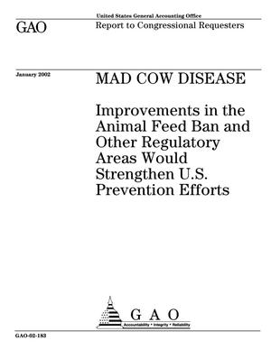 Primary view of object titled 'Mad Cow Disease: Improvements in the Animal Feed Ban and Other Regulatory Areas Would Strengthen U.S. Prevention Efforts'.