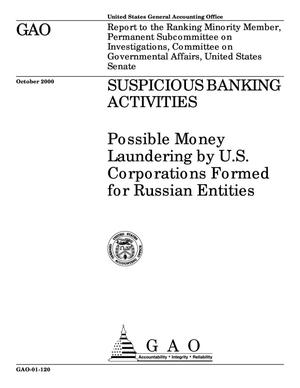 Primary view of object titled 'Suspicious Banking Activities: Possible Money Laundering by U.S. Corporations Formed for Russian Entities'.