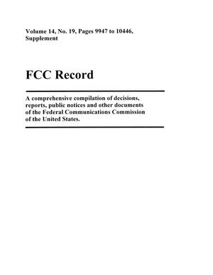 FCC Record, Volume 14, No. 19, Pages 9947 to 10446, Supplement