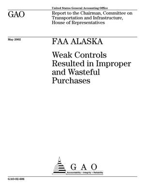 Primary view of object titled 'FAA Alaska: Weak Controls Resulted in Improper and Wasteful Purchases'.