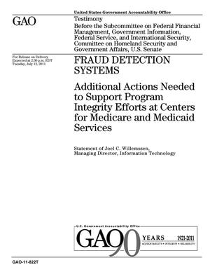Primary view of object titled 'Fraud Detection Systems: Additional Actions Needed to Support Program Integrity Efforts at Centers for Medicare and Medicaid Services'.