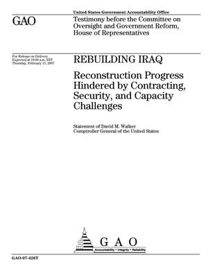 Primary view of object titled 'Rebuilding Iraq: Reconstruction Progress Hindered by Contracting, Security, and Capacity Challenges'.