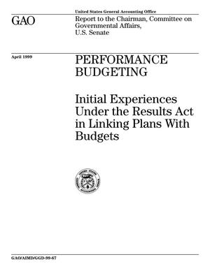 Primary view of object titled 'Performance Budgeting: Initial Experiences Under the Results Act in Linking Plans With Budgets'.