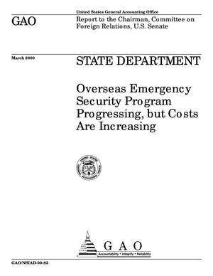 Primary view of object titled 'State Department: Overseas Emergency Security Program Progressing, But Costs Are Increasing'.